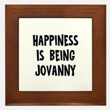 Happiness is being Jovanny Framed Tile