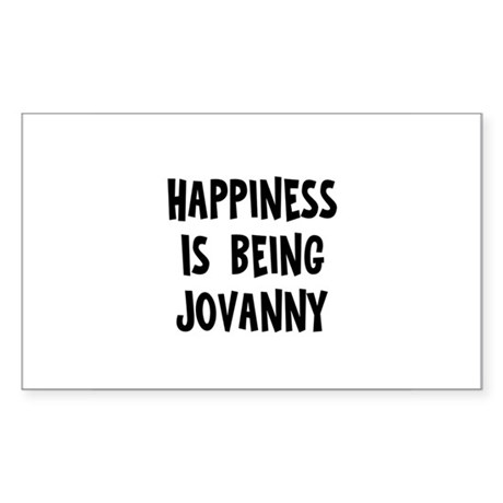 Happiness is being Jovanny Rectangle Sticker