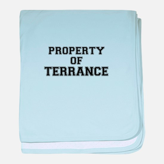 Property of TERRANCE baby blanket