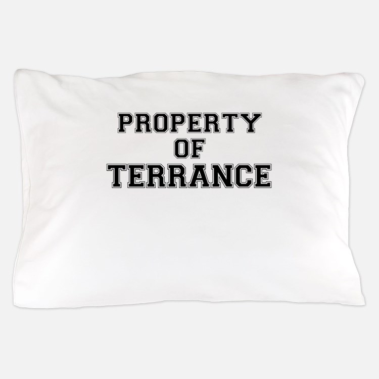 Property of TERRANCE Pillow Case