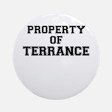 Property of TERRANCE Round Ornament