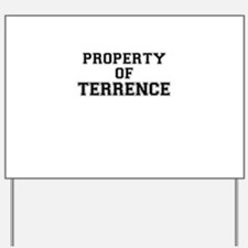 Property of TERRENCE Yard Sign