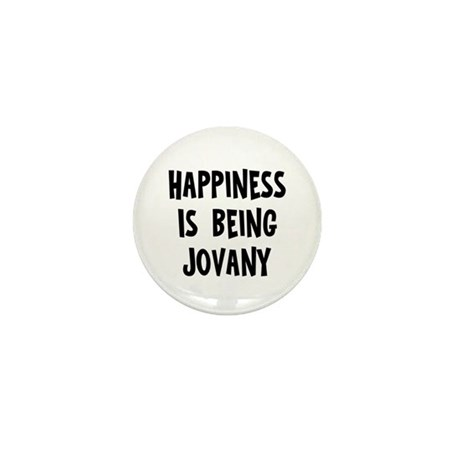 Happiness is being Jovany Mini Button