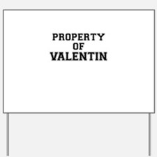 Property of VALENTIN Yard Sign