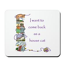 House Cat  Mousepad