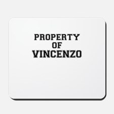 Property of VINCENZO Mousepad