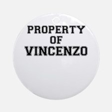 Property of VINCENZO Round Ornament