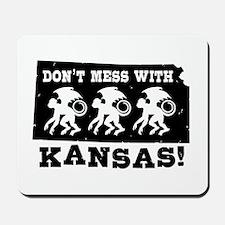 Don't Mess With Kansas Mousepad