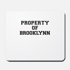 Property of BROOKLYNN Mousepad