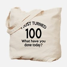 I Just Turned 100 What Have You Done Toda Tote Bag