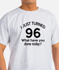 I Just Turned 96 What Have You Done T-Shirt