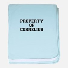 Property of CORNELIUS baby blanket