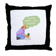 I'm in the garden Throw Pillow