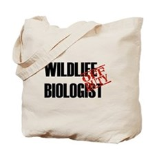 Off Duty Wildlife Biologist Tote Bag