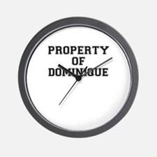 Property of DOMINIQUE Wall Clock