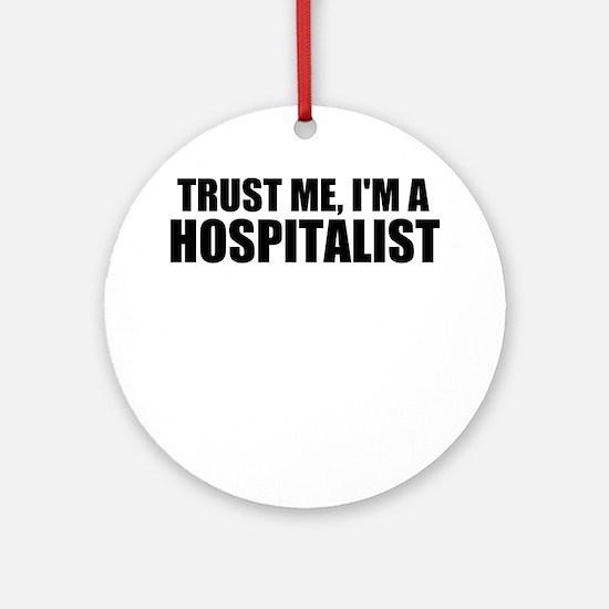 Trust Me, I'm A Hospitalist Round Ornament