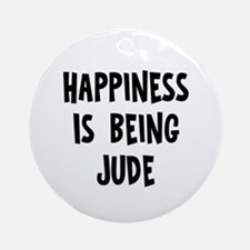 Happiness is being Jude Ornament (Round)