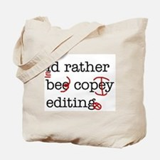 I'd rather be copy-editing. Tote Bag