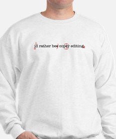 I'd rather be copy-editing. Sweatshirt