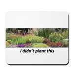 I didn't plant this Mousepad
