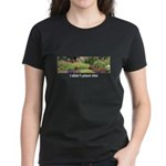 I didn't plant this Women's Dark T-Shirt