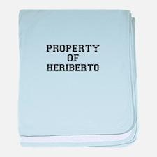 Property of HERIBERTO baby blanket