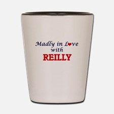 Madly in love with Reilly Shot Glass