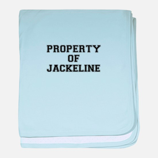 Property of JACKELINE baby blanket