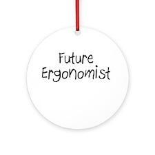 Future Ergonomist Ornament (Round)