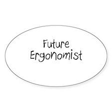 Future Ergonomist Oval Decal