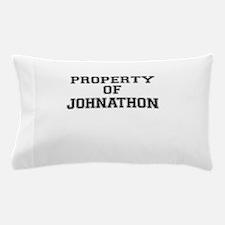 Property of JOHNATHON Pillow Case