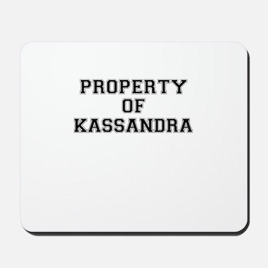 Property of KASSANDRA Mousepad