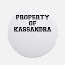 Property of KASSANDRA Round Ornament