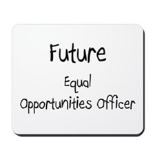 Future Equal Opportunities Officer Mousepad