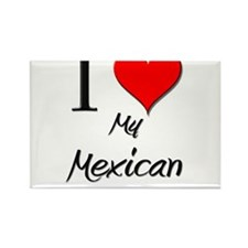 I Love My Mexican Rectangle Magnet