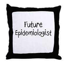 Future Epidemiologist Throw Pillow