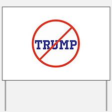 no Trump, never Trump, anti Trump Yard Sign