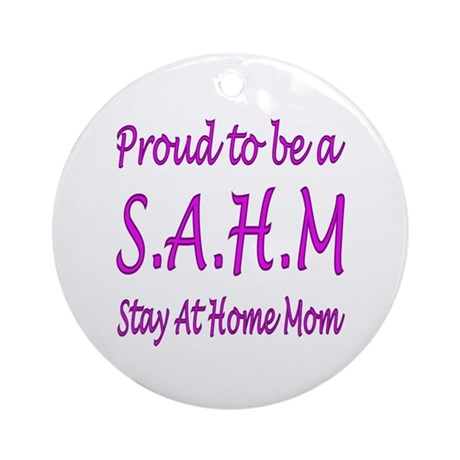 ...Stay At Home Mom... Ornament (Round)