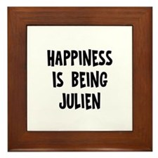 Happiness is being Julien Framed Tile
