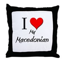I Love My Macedonian Throw Pillow