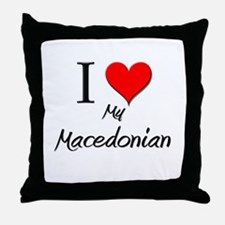 I Love My Macedonian Throw Pillow