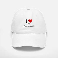 I Love My Macedonian Baseball Baseball Cap