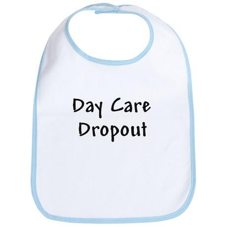 Day Care Dropout Bib