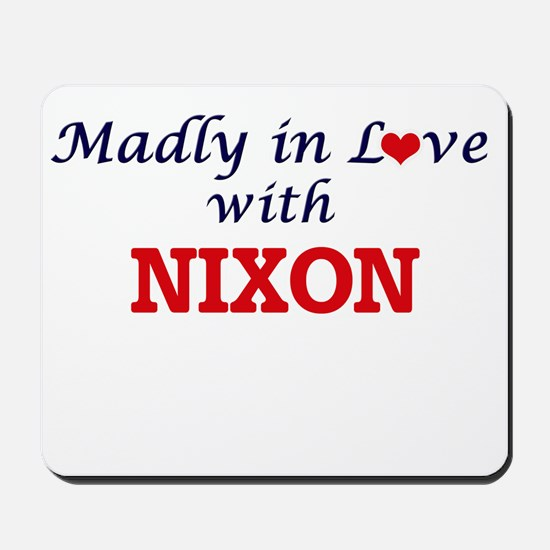 Madly in love with Nixon Mousepad