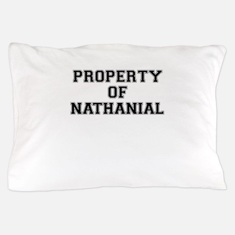 Property of NATHANIAL Pillow Case