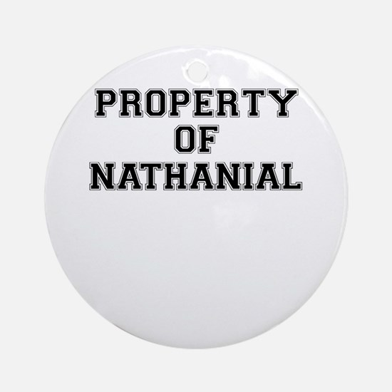 Property of NATHANIAL Round Ornament