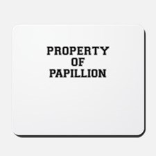 Property of PAPILLION Mousepad