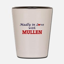 Madly in love with Mullen Shot Glass