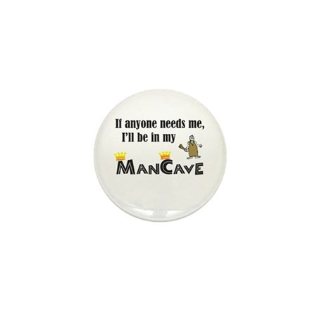 I'll be in my ManCave Mini Button