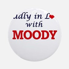 Madly in love with Moody Round Ornament